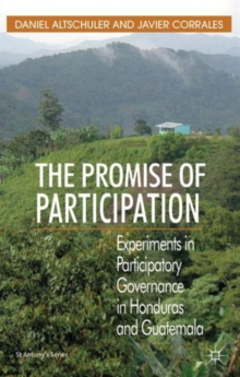 The Promise of Participation : Experiments in Participatory Governance in Honduras and Guatemala, Hardback Book