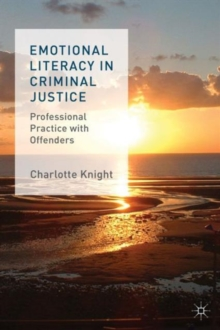 Emotional Literacy in Criminal Justice : Professional Practice with Offenders, Paperback / softback Book