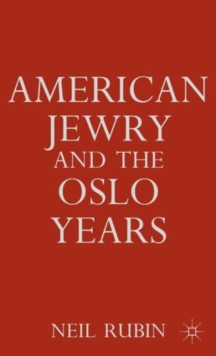 American Jewry and the Oslo Years, Hardback Book