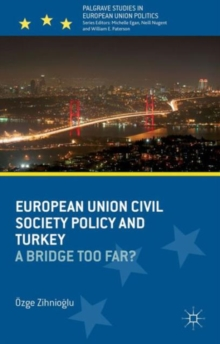 European Union Civil Society Policy and Turkey : A Bridge Too Far?, Hardback Book