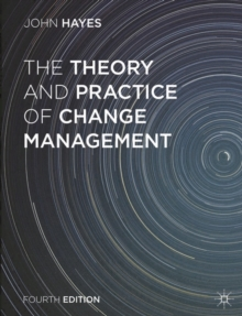 The Theory and Practice of Change Management, Paperback Book
