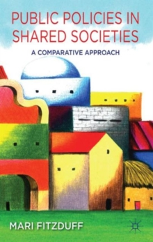 Public Policies in Shared Societies : A Comparative Approach, Hardback Book