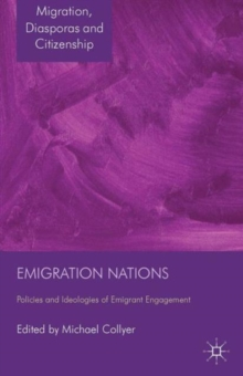 Emigration Nations : Policies and Ideologies of Emigrant Engagement, Hardback Book