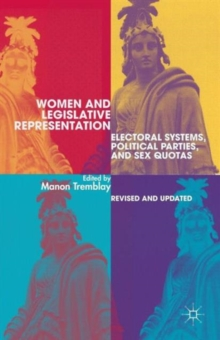 Women and Legislative Representation : Electoral Systems, Political Parties, and Sex Quotas, Paperback / softback Book