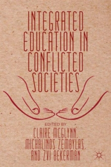 Integrated Education in Conflicted Societies, Hardback Book