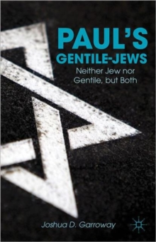 Paul's Gentile-Jews : Neither Jew Nor Gentile, But Both, Hardback Book