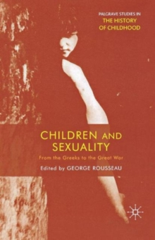 Children and Sexuality : From the Greeks to the Great War, Paperback Book