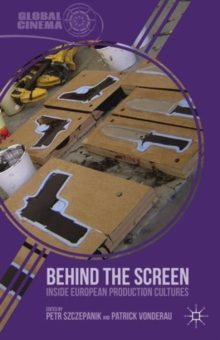 Behind the Screen : Inside European Production Cultures, Hardback Book