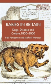 Rabies in Britain : Dogs, Disease and Culture, 1830-2000, Paperback / softback Book