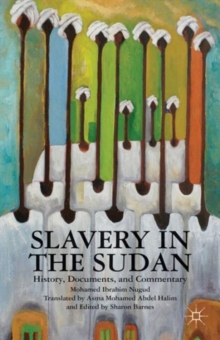 Slavery in the Sudan : History, Documents, and Commentary, Hardback Book