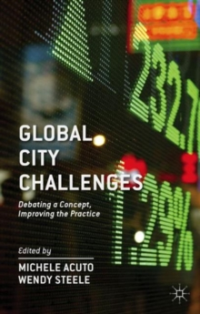 Global City Challenges : Debating a Concept, Improving the Practice, Hardback Book