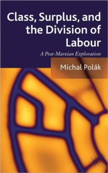Class, Surplus, and the Division of Labour : A Post-Marxian Exploration, Hardback Book