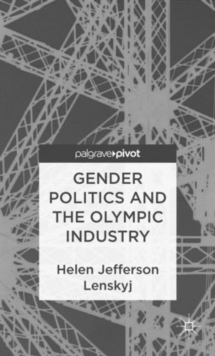 Gender Politics and the Olympic Industry, Hardback Book