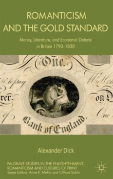 Romanticism and the Gold Standard : Money, Literature, and Economic Debate in Britain 1790-1830, Hardback Book