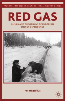 Red Gas : Russia and the Origins of European Energy Dependence, Paperback / softback Book