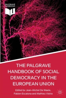 The Palgrave Handbook of Social Democracy in the European Union, Hardback Book