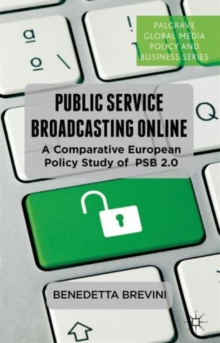 Public Service Broadcasting Online : A Comparative European Policy Study of PSB 2.0, Hardback Book