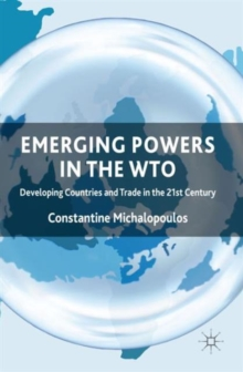 Emerging Powers in the WTO : Developing Countries and Trade in the 21st Century, Hardback Book