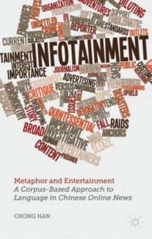 Metaphor and Entertainment : A Corpus-Based Approach to Language in Chinese Online News, Hardback Book