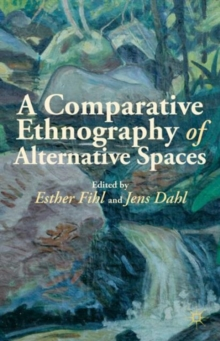A Comparative Ethnography of Alternative Spaces, Hardback Book