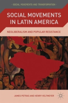 Social Movements in Latin America : Neoliberalism and Popular Resistance, Paperback / softback Book