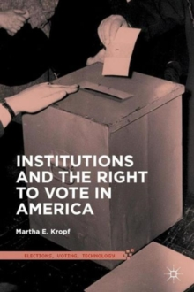 Institutions and the Right to Vote in America, Paperback / softback Book