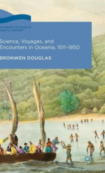 Science, Voyages, and Encounters in Oceania, 1511-1850, Hardback Book