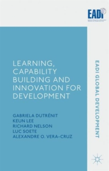 Learning, Capability Building and Innovation for Development, Hardback Book