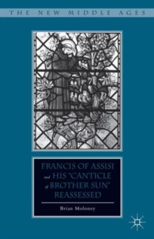 "Francis of Assisi and His ""Canticle of Brother Sun"" Reassessed, Hardback Book"