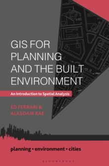 GIS for Planning and the Built Environment : An Introduction to Spatial Analysis, Paperback / softback Book
