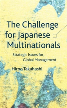 The Challenge for Japanese Multinationals : Strategic Issues for Global Management, Hardback Book