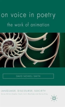 On Voice in Poetry : The Work of Animation, Hardback Book