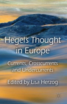 Hegel's Thought in Europe : Currents, Crosscurrents and Undercurrents, Hardback Book