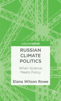 Russian Climate Politics : When Science Meets Policy, Hardback Book