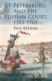 St Petersburg and the Russian Court, 1703-1761, Hardback Book