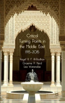 Critical Turning Points in the Middle East : 1915 - 2015, Paperback / softback Book
