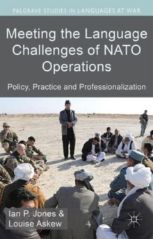 Meeting the Language Challenges of NATO Operations : Policy, Practice and Professionalization, Hardback Book