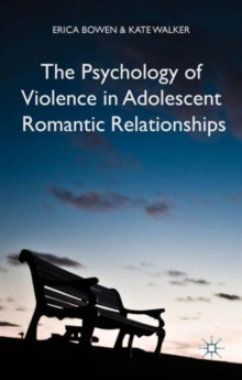 The Psychology of Violence in Adolescent Romantic Relationships, Hardback Book