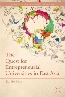 The Quest for Entrepreneurial Universities in East Asia, Hardback Book