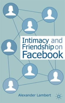 Intimacy and Friendship on Facebook, Paperback / softback Book