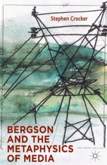 Bergson and the Metaphysics of Media, Hardback Book