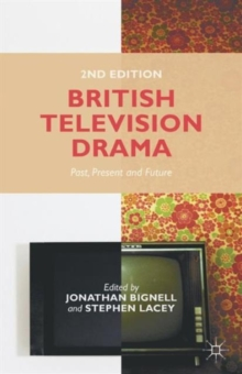 British Television Drama : Past, Present and Future, Paperback / softback Book