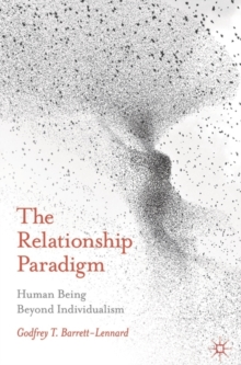 The Relationship Paradigm : Human Being Beyond Individualism, Paperback / softback Book