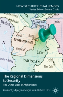 The Regional Dimensions to Security : Other Sides of Afghanistan, Hardback Book