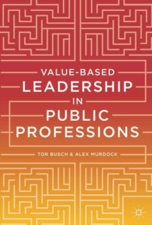 Value-based Leadership in Public Professions, Paperback / softback Book