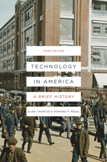 Technology in America : A Brief History, Paperback Book