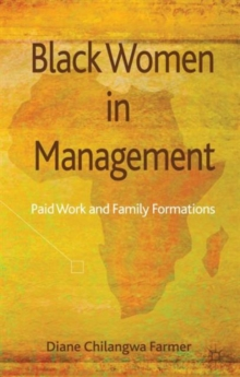 Black Women in Management : Paid Work and Family Formations, Hardback Book