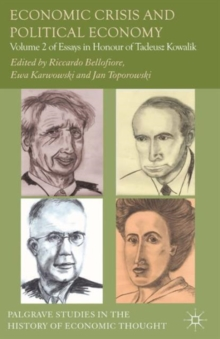 Economic Crisis and Political Economy : Volume 2 of Essays in Honour of Tadeusz Kowalik, Hardback Book