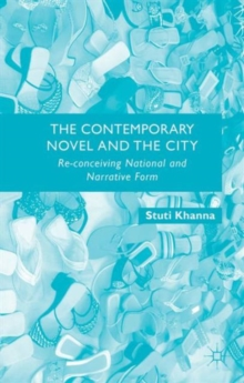 The Contemporary Novel and the City : Re-conceiving National and Narrative Form, Hardback Book