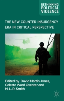 The New Counter-Insurgency Era in Critical Perspective, Hardback Book